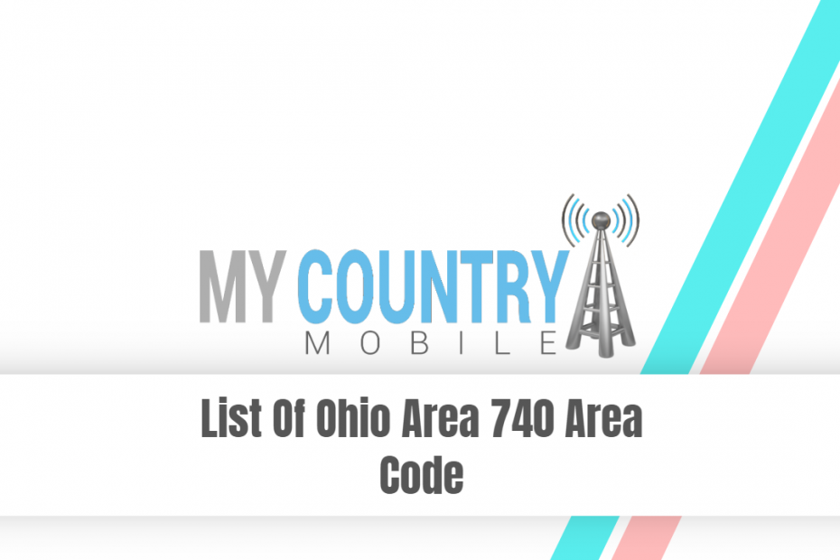 List Of Ohio Area 740 Area Code - My Country Mobile