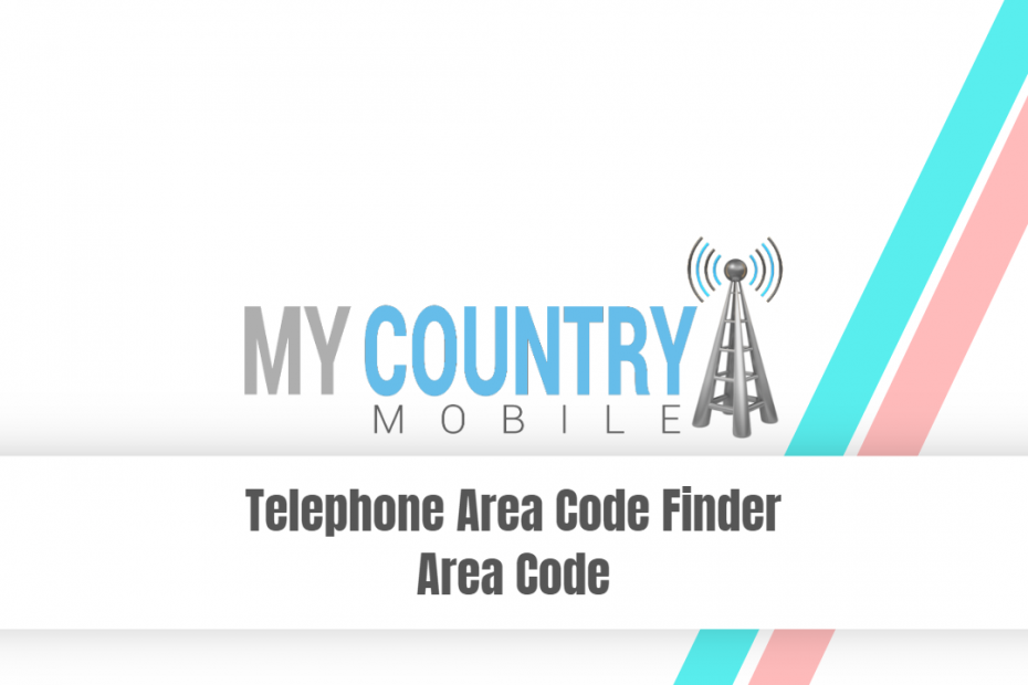 Telephone Area Code Finder Area Code - My Country Mobile
