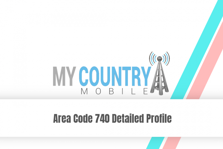 Area Code 740 Detailed Profile - My Country Mobile