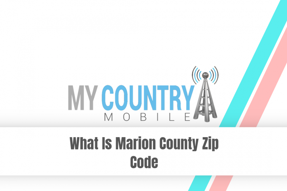 What Is Marion County Zip Code - My Country Mobile