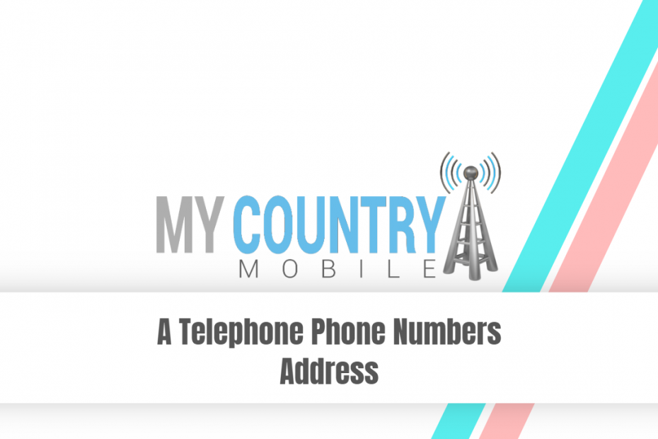 A Telephone Phone Numbers Address - My Country Mobile
