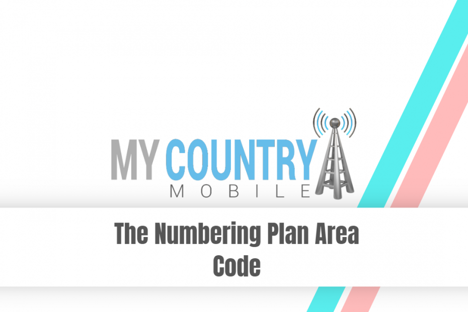 The Numbering Plan Area Code - My Country Mobile