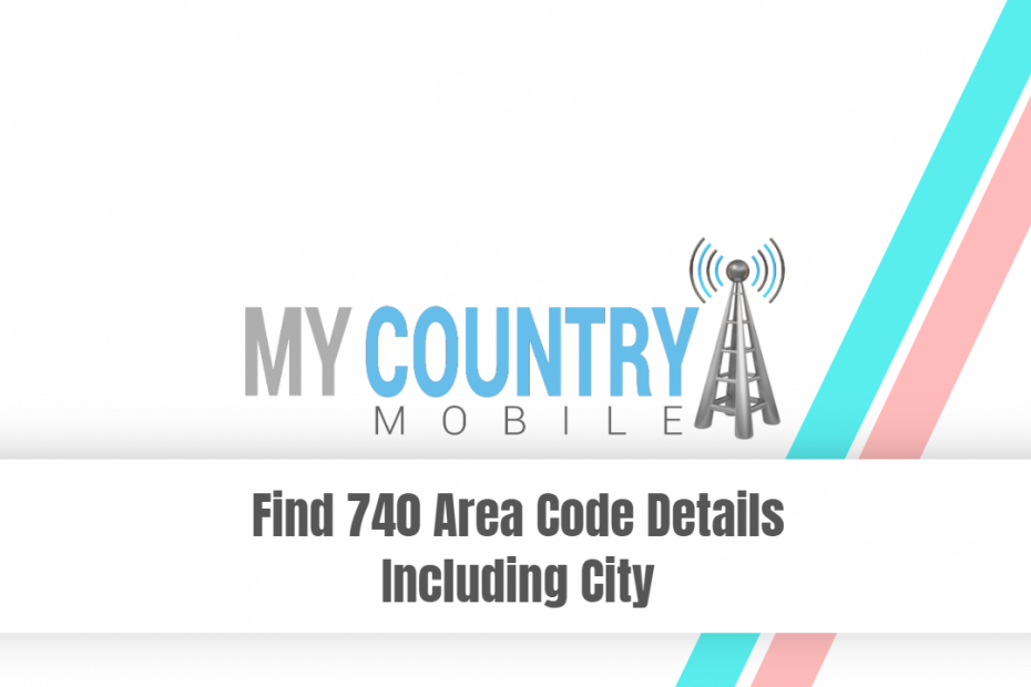 Find 740 Area Code Details Including City - My Country Mobile