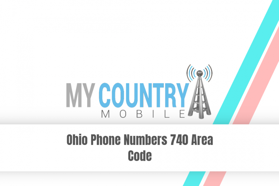 Ohio Phone Numbers 740 Area Code - My Country Mobile